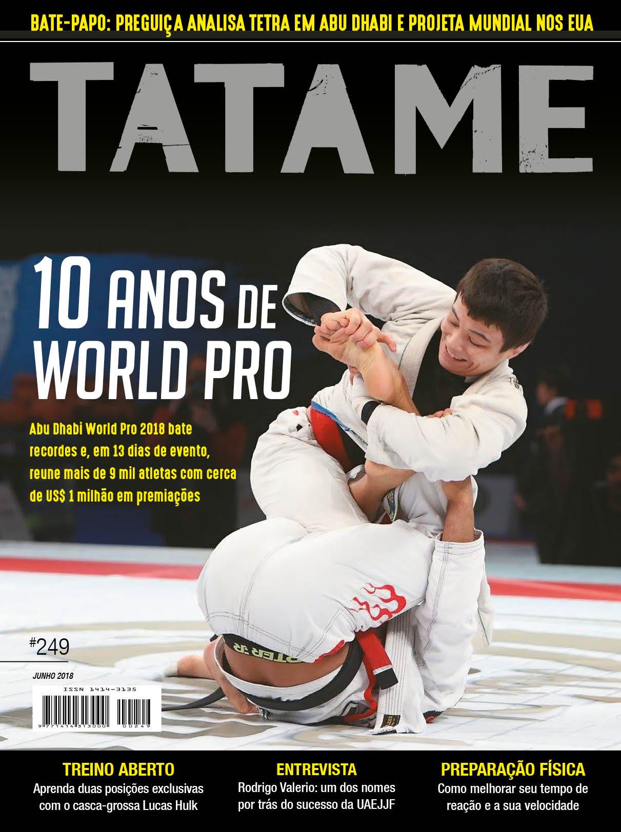 TATAME #249: tudo sobre a histórica décima edição do World Pro, bate-papo com Preguiça e 'treino de Hulk'